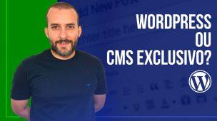 CMS Próprio ou WordPress