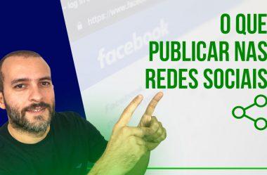 O Que Publicar nas Redes Sociais?