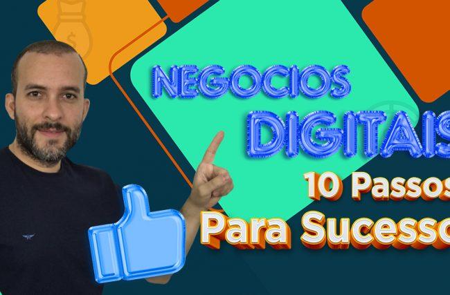 Negócios Digitais: 10 Passos para Sucesso (Impressionante)