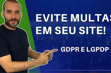 O que é GDPR, LGPDP e LGPD? Veja como evitar MULTAS em seu site!