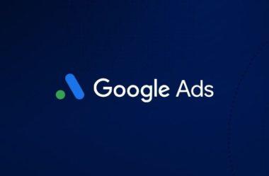 Google Ads: Tudo o Que Você Precisa Saber, Confira!